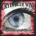 Cryin' Blue Wine Mad Married Circle