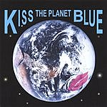 Kiss The Planet Blue Kiss The Planet Blue