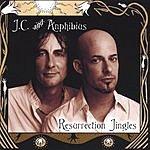 J.C. & Anphibius Resurrection Jingles