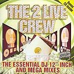 2 Live Crew The Essential DJ 12-inch & Mega Mixes (Parental Advisory) (Bonus CD)