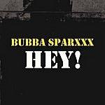 Bubba Sparxxx Hey! (Parental Advisory)