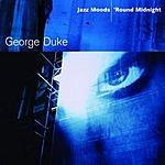 George Duke Jazz Moods: 'Round Midnight