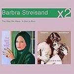 Barbra Streisand The Way We Were/A Star Is Born