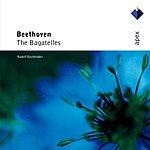 Rudolf Buchbinder The Bagatelles