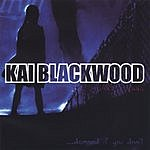 Kai Blackwood & The Tokyo Death Squad ...Damned If You Don't