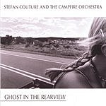 Stefan Couture & The Campfire Orchestra Ghost In The Rearview