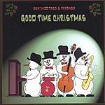 BSK Trio & Friends Good Time Christmas