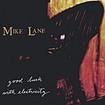 Mike Lane Good Luck With Electricity