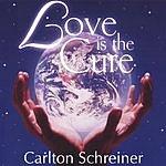 Carlton Schreiner Love Is The Cure