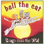 Bell The Cat Songs From The Wild