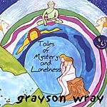 Grayson Wray Tales Of Mystery And Loneliness