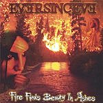 Eversinceve Fire Finds Beauty In Ashes