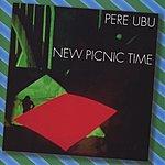 Pere Ubu New Picnic Time