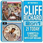 Cliff Richard 2 On 1: 21 Today/32 Minutes & 17 Seconds With Cliff Richard