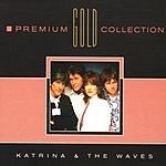 Katrina & The Waves Premium Gold Collection