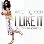 Vivian Green I Like It (But I Don't Need It) (Remixes)