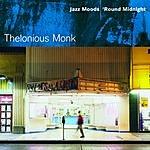 Thelonious Monk Quartet Jazz Moods: 'Round Midnight