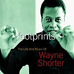 Wayne Shorter Footprints: The Life And Music Of Wayne Shorter