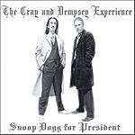 The Cray And Dempsey Experience Snoop Dogg For President