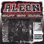 Aleon Out On Bail (Parental Advisory)