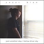 Cezar Bian Just Another Day/Below Blue Sky
