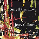 Jerry Colburn Smell The Love