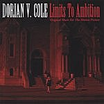 Dorian V. Cole Limits To Ambition: Original Music For The Motion Picture