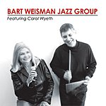 Bart Weisman Bart Weisman Jazz Group
