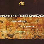 Matt Bianco Samba In Your Casa