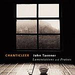 Chanticleer Lamentations & Praises