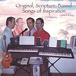 James Tracy Original, Scripture-Based Songs Of Inspiration