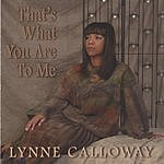 Lynne Calloway That's What You Are To Me