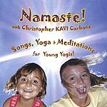 Christopher Kavi Carbone Namaste! Songs, Yoga & Meditations For Young Yogis, Children & Families!