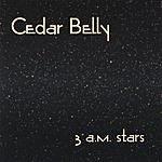 Cedar Belly 3 a.m. Stars