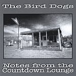 The Bird Dogs Notes From The Countdown Lounge