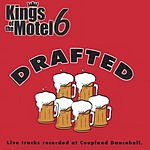Kings Of The Motel 6 Drafted