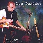 Lou DeAdder LouD