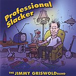 Jimmy Griswold Professional Slacker