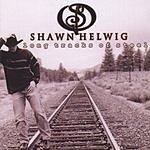 Shawn Helwig Long Tracks Of Steel