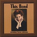 Christine Sevec-Johnson This Bond