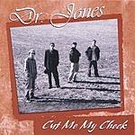 D.R. Jones Cut Me My Check