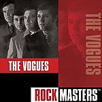 The Vogues Rock Masters: The Vogues