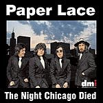 Paper Lace The Night Chicago Died