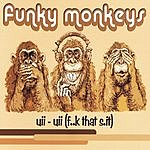 Funky Monkeys Uii - Uii (F..k That S.it)