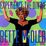 Bette Midler Experience The Divine: Bette Midler's Greatest Hits