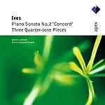 Alexei Lubimov Sonata No.2, 'Concord Mass'/3 Quarter-tone Pieces