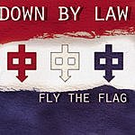 Down By Law Fly The Flag