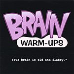 Brain Warm-Ups Your Brain Is Old And Flabby