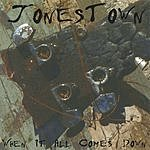 Jonestown When It All Comes Down