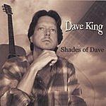 Dave King Shades Of Dave